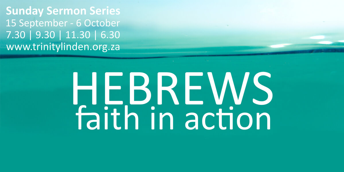 Hebrews – Faith In Action – September/October