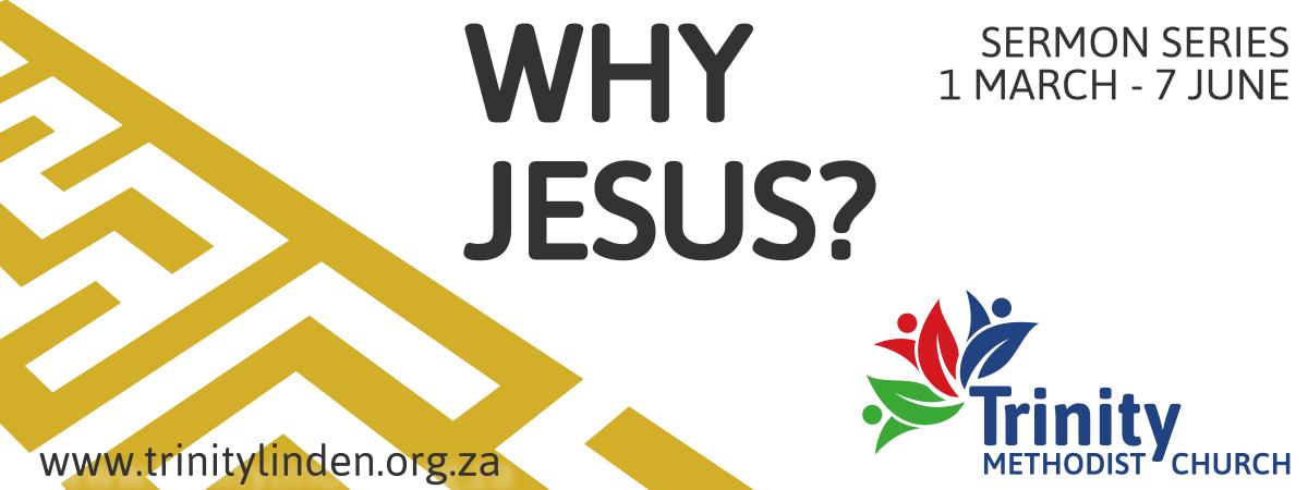 Why Jesus? Sermon Series