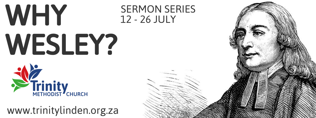 Why Wesley? 'Preaching The Gospel In Anxious Times' Sermon Series